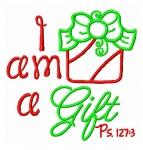 I Am A Gift Applique Saying