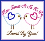 How Tweet It Is To Be Loved By You Appique Design