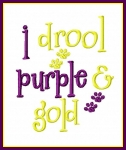 I Drool Purple & Gold