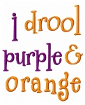 I Drool Orange and Purple