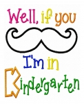 If You Mustache I'm In Kindergarten