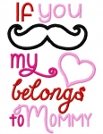 If You Mustache My Heart Belongs to Mommy