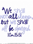 We Shall Not Sleep We Shall Be Changed