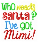 Who Needs Santa I've Got Mimi saying